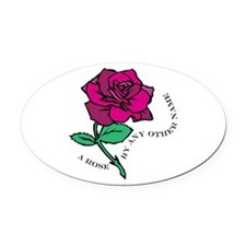 Rose By Any Other Name Oval Car Magnet