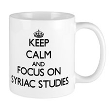 Keep calm and focus on Syriac Studies Mugs