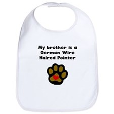 My Brother Is A German Wirehaired Pointer Bib