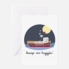 Keep On Tuggin Greeting Cards