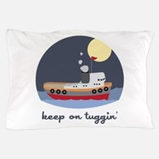 Keep On Tuggin Pillow Case
