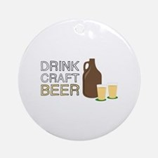 Drink Craft Beer Ornament (Round)