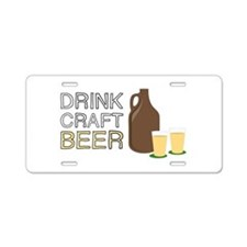 Drink Craft Beer Aluminum License Plate