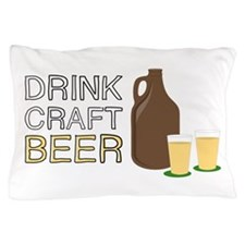 Drink Craft Beer Pillow Case
