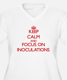 Keep Calm and focus on Inoculations Plus Size T-Sh