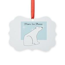 More Ice Please Ornament