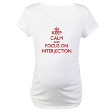 Keep Calm and focus on Interjection Shirt