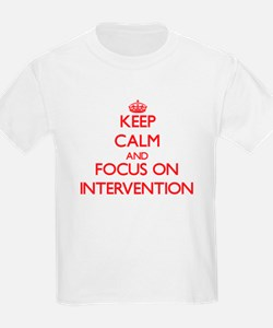 Keep Calm and focus on Intervention T-Shirt
