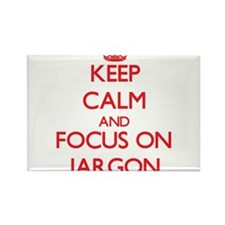 Keep Calm and focus on Jargon Magnets