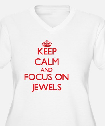 Keep Calm and focus on Jewels Plus Size T-Shirt