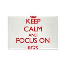 Keep Calm and focus on Jigs Magnets