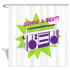 Gimme A Beat! Shower Curtain