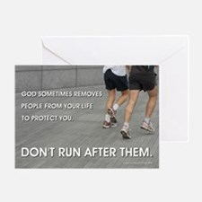 DON'T RUN AFTER THEM Greeting Card