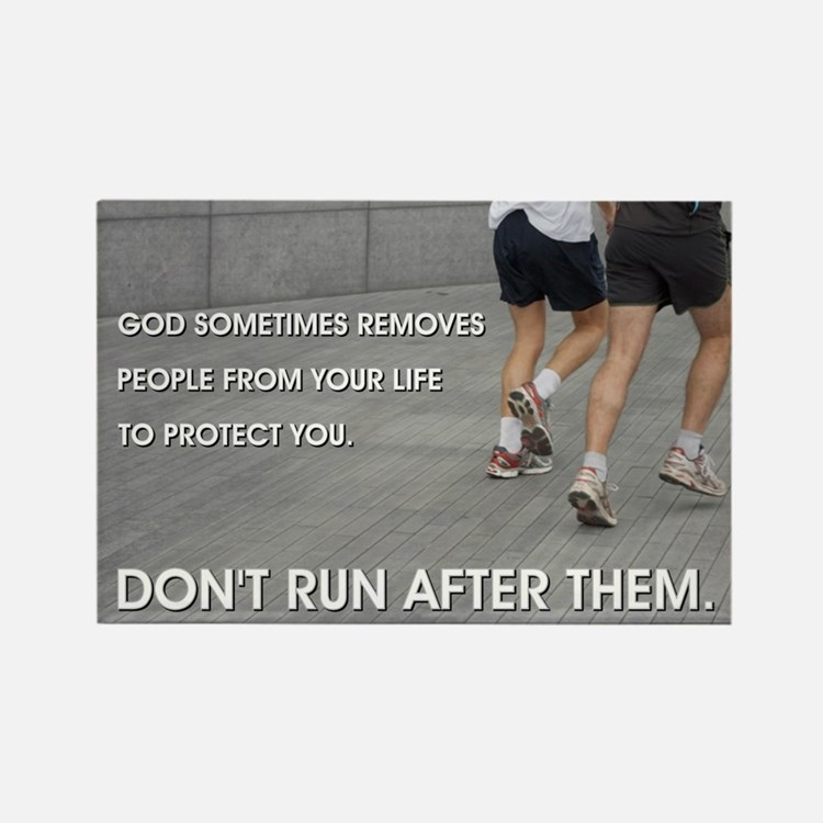 DON'T RUN AFTER THEM Rectangle Magnet