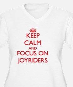 Keep Calm and focus on Joyriders Plus Size T-Shirt