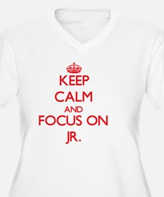 Keep Calm and focus on Jr. Plus Size T-Shirt