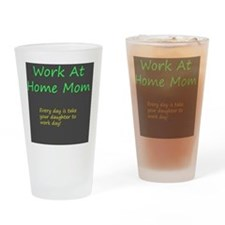 Work at home mom Drinking Glass