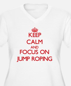 Keep Calm and focus on Jump Roping Plus Size T-Shi
