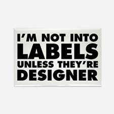 Not Into Labels Unless Designer Rectangle Magnet