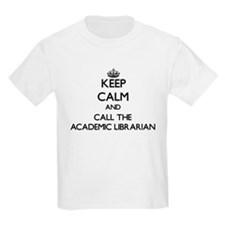 Keep calm and call the Academic Librarian T-Shirt