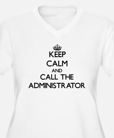 Keep calm and call the Administrator Plus Size T-S