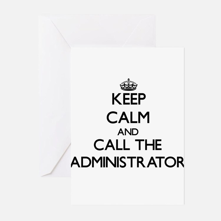 Keep calm and call the Administrator Greeting Card