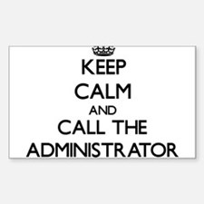 Keep calm and call the Administrator Decal
