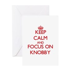 Keep Calm and focus on Knobby Greeting Cards