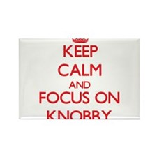 Keep Calm and focus on Knobby Magnets