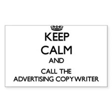 Keep calm and call the Advertising Copywriter Stic