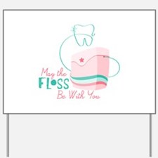 Floss be with You Yard Sign