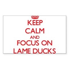 Keep Calm and focus on Lame Ducks Decal