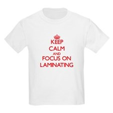 Keep Calm and focus on Laminating T-Shirt