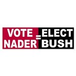Vote Nader = Elect Bush (bumper sticker)