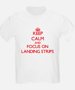 Keep Calm and focus on Landing Strips T-Shirt