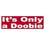 It's Only a Doobie (bumper sticker)