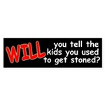 WILL you tell the kids? (bumper sticker)