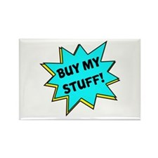 Buy My Stuff! Rectangle Magnet