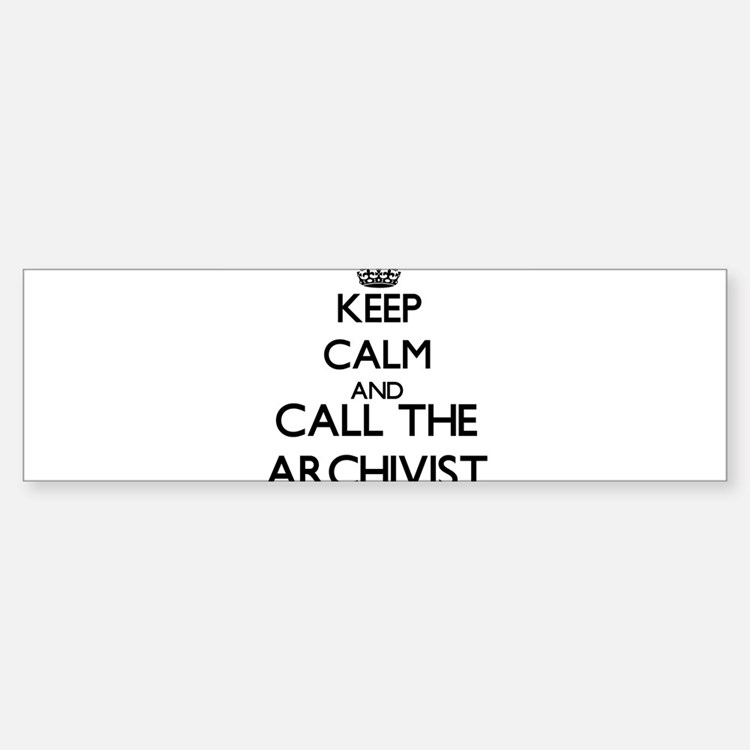 Keep calm and call the Archivist Bumper Car Car Sticker