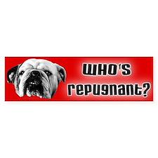 Who's Repugnant Bumper Bumper Sticker