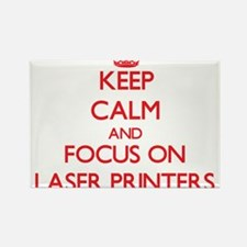 Keep Calm and focus on Laser Printers Magnets