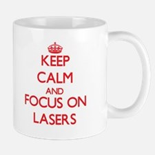 Keep Calm and focus on Lasers Mugs