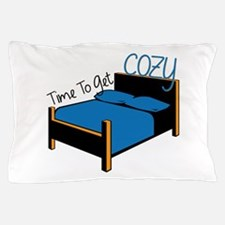Time To Get Cozy Pillow Case