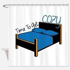 Time To Get Cozy Shower Curtain