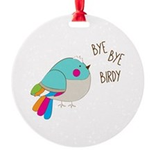 Bye Bye Birdy Ornament