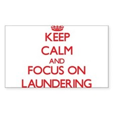 Keep Calm and focus on Laundering Decal