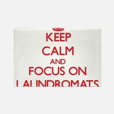 Keep Calm and focus on Laundromats Magnets