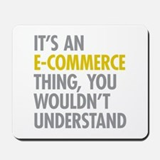 Its An E-Commerce Thing Mousepad