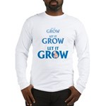LET IT GROW Long Sleeve T-Shirt