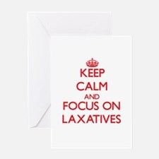 Keep Calm and focus on Laxatives Greeting Cards